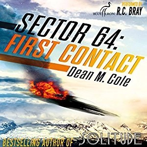 Audiobook: Sector 64: First Contact by Dean M. Cole (Narrated by R.C. Bray)