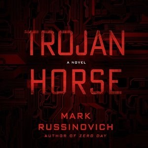 Audiobook: Trojan Horse (Jeff Aiken #2) by Mark Russinovich (Narrated by Johnny Heller)