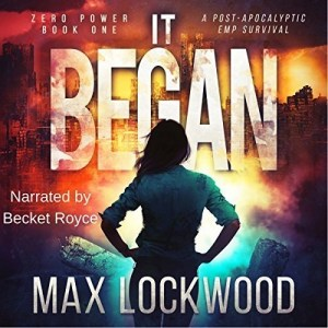 It Began (Zero Power #1) by Max Lockwood (Narrated by Becket Royce)