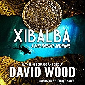 Audiobook: Xibalba by David Wood (Narrated by Jeffrey Kafer)