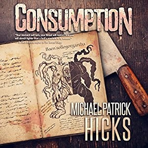 Audiobook: Consumption by Michael Patrick Hicks (Narrated by Joe Hempel)