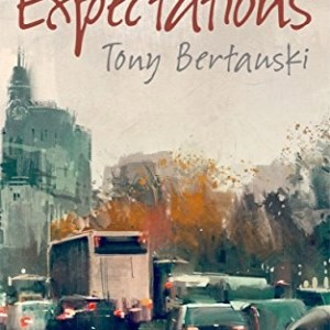 Expectations: A True Adoption Story by Tony Bertauski