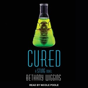 Audiobook: Cured (Stung #2) by Bethany Wiggins (Narrated by Nicole Poole)
