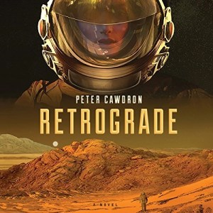 Audiobook: Retrograde by Peter Cawdron (Narrated by Sarah Mollo-Christensen)