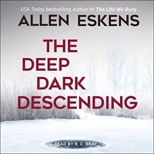 The Deep Dark Descending by Allen Eskens (Narrated by R.C. Bray)