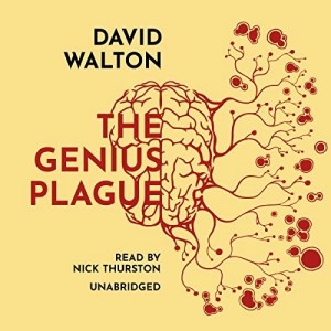 The Genius Plague by David Walton (Narrated by Nick Thurston)