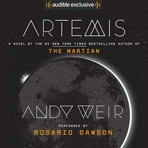 Audiobook: Artemis by Andy Weir (Narrated by Rosario Dawson)