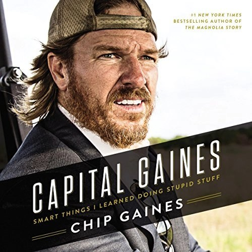 Audiobook Capital Gaines By Chip Gaines Narrated By Chip Gaines