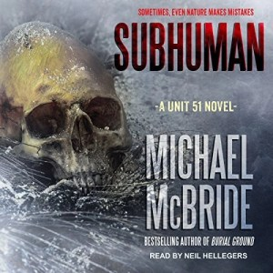 Audiobook: Subhuman by Michael McBride (Narrated by Neil Hellegers)