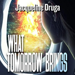 Audiobook: What Tomorrow Brings by Jacqueline Druga (Narrated by Andrew B. Wehrlen)
