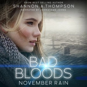 Audiobook: Bad Bloods: November Rain by Shannon A Thompson (Narrated by Johnathan Johns)