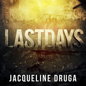 Audiobook: Last Days by Jacqueline Druga (Narrated by Rick Gregory)