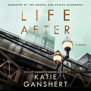 Audiobook: Life After by Katie Ganshert (Narrated by Joe Hempel & Stacey Glemboski)