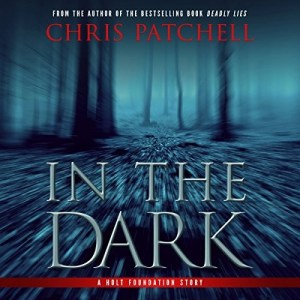 Audiobook: In the Dark by Chris Patchell (Narrated by Lisa Stathoplos & Corey Gagne)