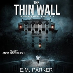 Audiobook: The Thin Wall (Corona Heights #1) by E.M. Parker (Narrated by Anna Castiglioni)