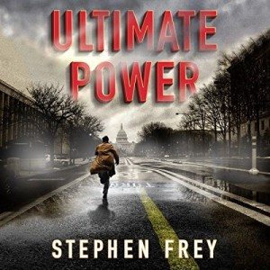 Audiobook: Ultimate Power by Stephen Frey (Narrated by Will Damron)