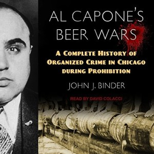 Audiobook: Al Capone's Beer Wars by John J. Binder (Narrated by David Colacci)