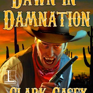 Dawn in Damnation by Clark Casey