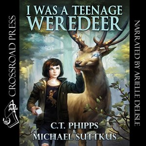 I Was a Teenage Weredeer (Bright Falls Mysteries #1) by C.T. Phipps & Michael Suttkus (Narrated by Arielle DeLisle)