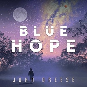 Audiobook: Blue Hope by John Dreese (Narrated by Bob Reed)