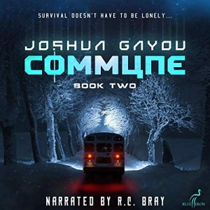Commune Book 2 by Joshua Gayou (Narrated by R.C. Bray)