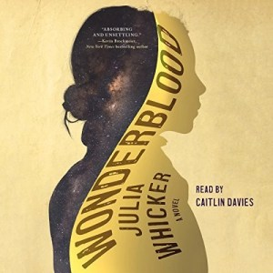 Wonderblood by Julia Whicker (Narrated by Caitlin Davies)