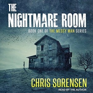 Audiobook: The Nightmare Room by Chris Sorensen (Narrated by Chris Sorensen)
