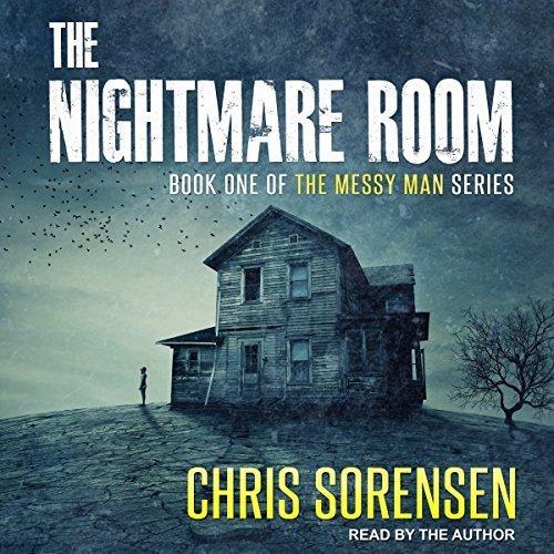 The Nightmare Room (Messy Man #1) by Chris Sorensen