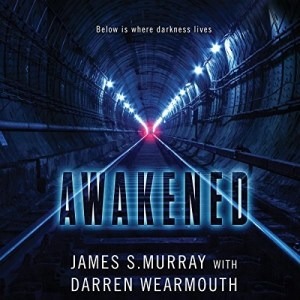 Awakened by James S. Murray with Darren Wearmouth (Narrated by James S. Murray)