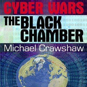 Audiobook: Cyber Wars: The Black Chamber by Michael Crawshaw (Narrated by R.C. Bray)