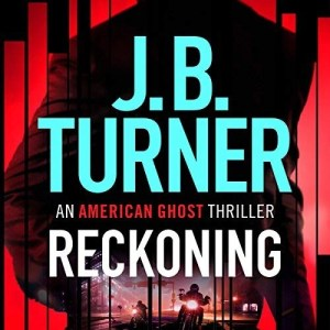 Reckoning (An American Ghost #2) by J.B. Turner (Narrated by Jeffrey Kafer)