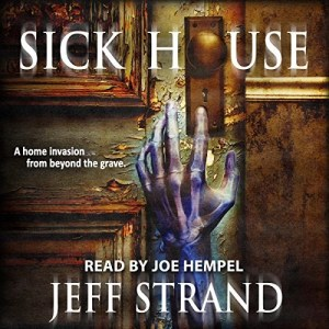 Audiobook: Sick House by Jeff Strand (Narrated by Joe Hempel)