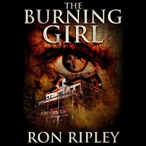 Audiobook: The Burning Girl by Ron Ripley (Narrated by Thom Bowers)