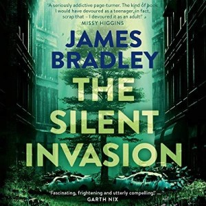 The Silent Invasion by James Bradley