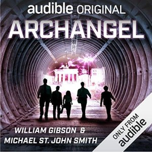 Audiobook: Archangel by William Gibson & Michael St. John Smith (Performed by a Full Cast)