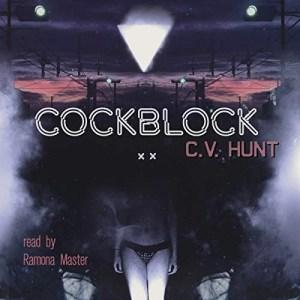 Cockblock by C.V. Hunt