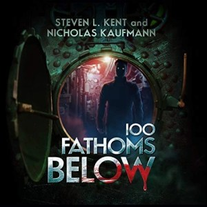 100 Fathoms Below by Steven L. Kent, Nicholas Kaufmann