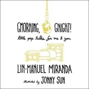 Gmorning Gnight! by Lin-Manuel Miranda