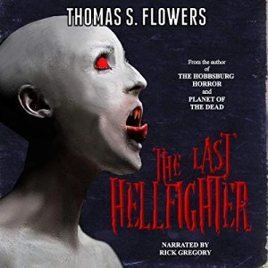 The Last Hellfighter by Thomas S. Flowers