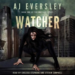 Audiobook: Watcher by AJ Eversley (Narrated by Chelsea Stephens & Steve Campbell)