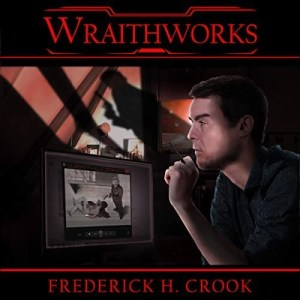 Wraithworks by Frederick H. Crook