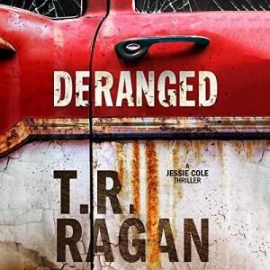 Deranged by T.R. Ragan