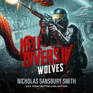 Hell Divers IV: Wolves by Nicholas Sansbury Smith (Narrated by R.C. Bray)