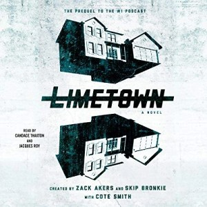 Limetown by Cote Smith, Zack Akers, Skip Bronkie