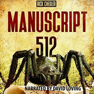 Manuscript 512 by Rick Chesler (Narrated by David Loving)
