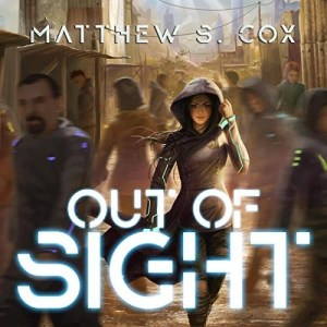 Out of Sight by Matthew S. Cox