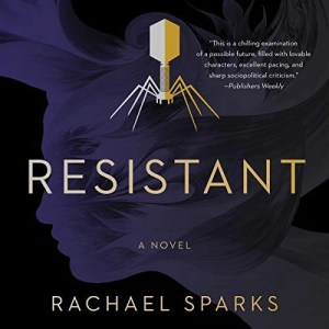 Resistant: A Novel by Rachael Sparks