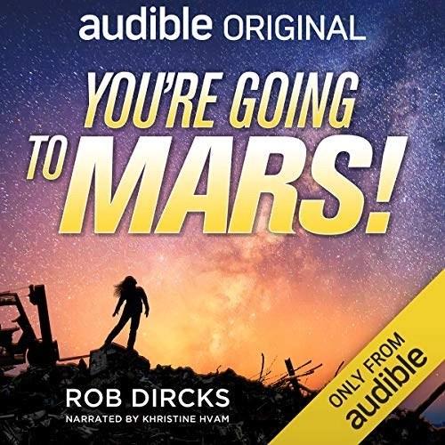 You're Going To Mars! by Rob Dircks