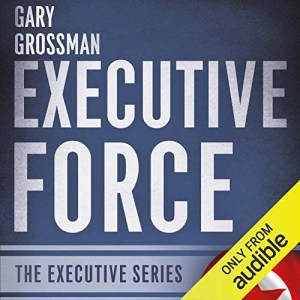 Executive Force by Gary Grossman