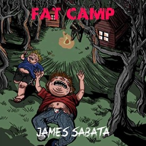 Fat Camp by James Sabata